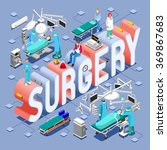 Surgery Healthcare Infographic. Health Care Surgical Hospital Departments & Isometric People Concept. 3D Flat Patients Nurse Surgeon Medical Doctor Hospital Clinic Surgery Medicine Vector Illustration