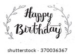 happy birthday hand drawn... | Shutterstock .eps vector #370036367
