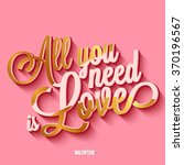 all you need is love... | Shutterstock .eps vector #370196567