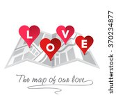 the map of our love. vector... | Shutterstock .eps vector #370234877