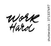 """work hard"". inspirational and... | Shutterstock .eps vector #371337697"