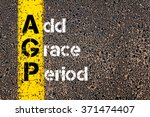 Small photo of Concept image of Business Acronym AGP Add Grace Period written over road marking yellow paint line.