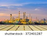 twilight of the oil refinery... | Shutterstock . vector #372401287