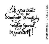 if you want to be somebody ...   Shutterstock .eps vector #373176133