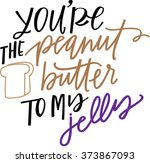 you're the peanut butter to my... | Shutterstock .eps vector #373867093