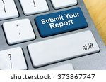 Small photo of Written word Submit Your Report on blue keyboard button. Online Submission Concept