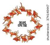 dreams come true. goldfish.... | Shutterstock .eps vector #374140447