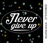 never give up. starry sky . | Shutterstock . vector #375350803