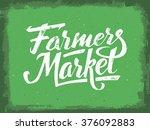 farmers market hand lettering... | Shutterstock .eps vector #376092883