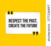 vector quote. respect the past  ... | Shutterstock .eps vector #377236897