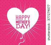 happy mothers day  | Shutterstock .eps vector #377279077