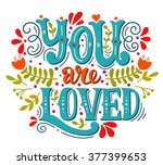 You Are Loved. Hand Lettering...