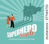 superhero couple burst... | Shutterstock . vector #377464753
