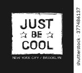 slogan  just be cool. new york  ... | Shutterstock .eps vector #377486137