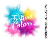 Festival of colors vector design element with realistic volumetric colorful Holi powder paint clouds and sample text. Ideal for banners, invitations and greeting cards | Shutterstock vector #377657893