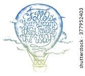 "inspiring the phrase ""follow...   Shutterstock .eps vector #377952403"