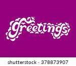 hand written lettering greeting....   Shutterstock .eps vector #378873907