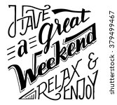 have a great weekend relax and... | Shutterstock .eps vector #379499467
