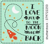 i love you to the moon and back.... | Shutterstock .eps vector #379722253