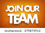 join our team | Shutterstock . vector #379875913