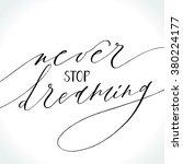 inspirational quote never stop... | Shutterstock .eps vector #380224177