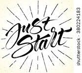 inspirational quote just start. ... | Shutterstock .eps vector #380224183