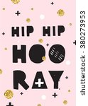 hip hip hooray  hand drawn... | Shutterstock .eps vector #380273953