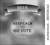 banner keep calm and go vote...