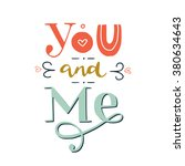 'you and me' hand lettering.... | Shutterstock .eps vector #380634643