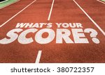 Small photo of Whats Your Score? written on running track