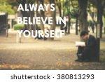 phrase always believe in... | Shutterstock . vector #380813293