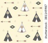 tepee seamless pattern. wigwam... | Shutterstock .eps vector #381145987
