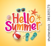 Hello Summer Text Title Poster Design with Realistic 3D Vector Elements and Decorations in Yellow Background. Vector Illustration  | Shutterstock vector #381305173