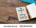 Small photo of Retro effect and toned image of notebook next to a fountain pen. Business concept image with handwritten text THE POWER OF STORY TELLING , copy space available