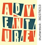 adventure typography. vector... | Shutterstock .eps vector #382378213