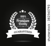premium quality guaranteed... | Shutterstock .eps vector #382560793