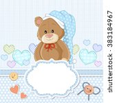 teddy bear for baby boy . baby... | Shutterstock . vector #383184967