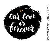 modern calligrahpy love quote... | Shutterstock . vector #383234743