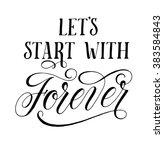 let's start with forever.... | Shutterstock .eps vector #383584843