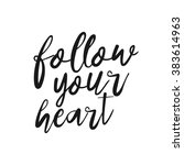 follow your heart   hand drawn... | Shutterstock .eps vector #383614963
