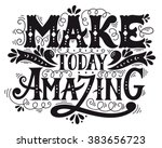 Make Today Amazing. Quote. Han...