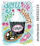 you are my sweet cupcake. hand... | Shutterstock .eps vector #384332113