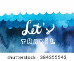 wave ocean sea background.... | Shutterstock . vector #384355543