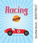 classic vintage race car racing ... | Shutterstock .eps vector #385070017