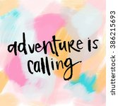 adventure is calling quote.... | Shutterstock . vector #386215693