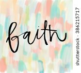 word faith. painted calligraphy ... | Shutterstock . vector #386215717
