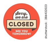 sorry we are closed see you... | Shutterstock .eps vector #386432023
