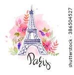 paris. the eiffel tower  the... | Shutterstock . vector #386504527