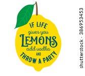 motivation quote about lemons.... | Shutterstock .eps vector #386953453