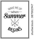 wake me up when summer begins   ... | Shutterstock .eps vector #387002947
